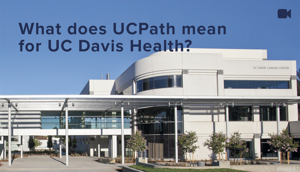 exterior shot of uc davis cancer center linking to a video explaining what uc path means for uc davis health